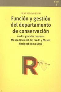 FUNCIÓN Y GESTIÓN DEL DEPARTAMENTO DE CONSERVACIÓN EN DOS GRANDES MUSEOS: MUSEO NACIONAL DEL PRADO Y MUSEO NACIONAL REINA SOFÍA