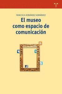 EL MUSEO COMO ESPACIO DE COMUNICACIÓN (2ª ED.)