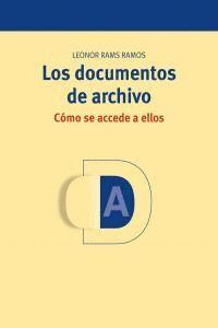 LOS DOCUMENTOS DE ARCHIVO: CÓMO SE ACCEDE A ELLOS