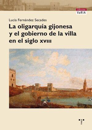 LA OLIGARQUÍA GIJONESA Y EL GOBIERNO DE LA VILLA EN EL SIGLO XVIII