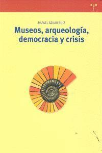 MUSEOS, ARQUEOLOGÍA, DEMOCRACIA Y CRISIS