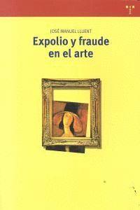 EXPOLIO Y FRAUDE EN EL ARTE