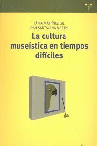 LA CULTURA MUSEÍSTICA EN TIEMPOS DIFÍCILES