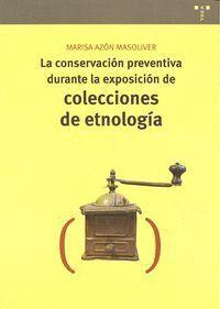 LA CONSERVACIÓN PREVENTIVA DURANTE LA EXPOSICIÓN DE COLECCIONES DE ETNOLOGÍA