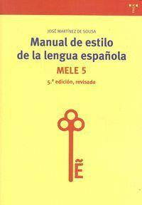 MANUAL DE ESTILO DE LA LENGUA ESPAÑOLA (5ª EDICIÓN, REVISADA)