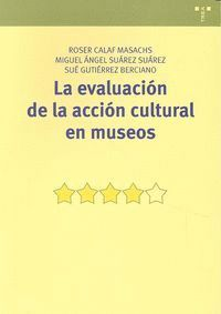 LA EVALUACIÓN DE LA ACCIÓN CULTURAL EN MUSEOS