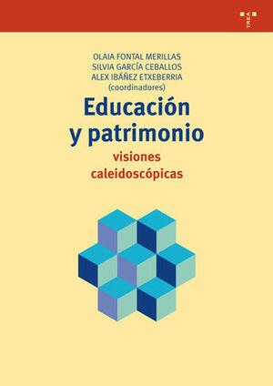 EDUCACIÓN Y PATRIMONIO: VISIONES CALEIDOSCÓPICAS