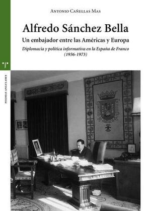 ALFREDO SÁNCHEZ BELLA, UN EMBAJADOR ENTRE LAS AMÉRICAS Y EUROPA