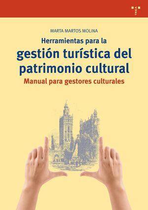 HERRAMIENTAS PARA LA GESTIÓN TURÍSTICA DEL PATRIMONIO CULTURAL