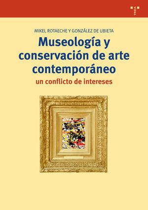 MUSEOLOGÍA Y CONSERVACIÓN DE ARTE CONTEMPORÁNEO: UN CONFLICTO DE INTERESES