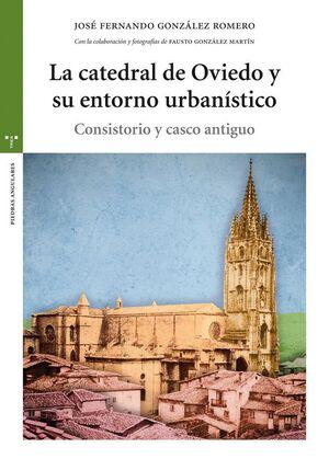 LA CATEDRAL DE OVIEDO Y SU ENTORNO URBANÍSTICO