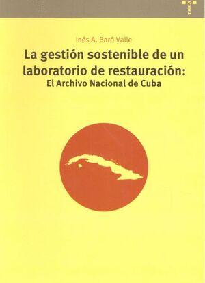 LA GESTIÓN SOSTENIBLE DE UN LABORATORIO DE RESTAURACIÓN: EL ARCHIVO NACIONAL DE CUBA