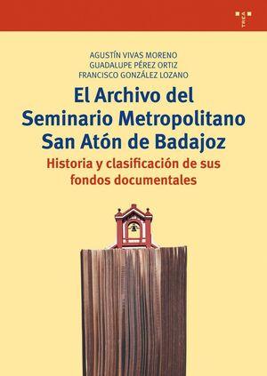 EL ARCHIVO DEL SEMINARIO METROPOLITANO SAN ATÓN DE BADAJOZ