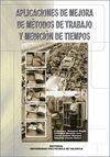 APLICACIONES DE MEJORA DE MÉTODOS DE TRABAJO Y MEDICIÓN DE TIEMPOS