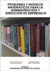 PROBLEMAS Y MODELOS MATEMÁTICOS PARA LA ADMINISTRACIÓN Y DIRECCIÓN DE EMPRESAS III