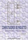 CONMUTADORES DE PAQUETES: ARQUITECTURA Y PRESTACIONES