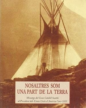 NOSALTRES SOM UNA PART DE LA TERRA PLLS-98 * MISSATGE DEL GRAN CABDILL SEATTLE AL PRESIDENT DELS EST