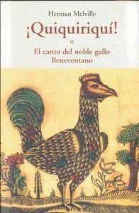 �QUIQUIRIQU�! O EL CANTO DEL NOBLE GALLO BENEVENTANO