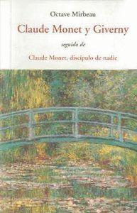 CLAUDE MONET Y GIVERNY CEN SEGUIDO DE CLAUDE MONET DISCIPUKO DE NADIE