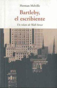 BARTLEBY EL ESCRIBIENTE UN RETRATO DE WALL STREET