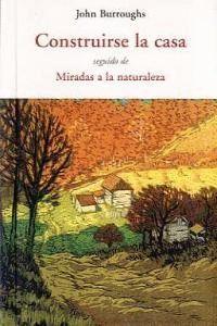 CONSTRUIRSE LA CASA SEGUIDO DE MIRADAS A LA NATURALEZA