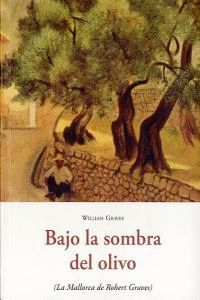 BAJO LA SOMBRA DEL OLIVO B-116 LA MALLORCA DE ROBERT GRAVES