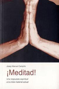 MEDITAD! UNA RESPUESTA ESPIRITUAL A LA CRISIS MATERIAL ACTUAL