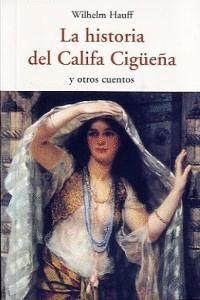 HISTORIA DEL CALIFA CIGUEÑA CEN-58 Y OTROS CUENTOS
