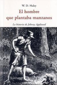 EL HOMBRE QUE PLANTABA MANZANOS: LA HISTORIA DE JOHNNY APPLESEED