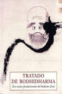TRATADO DE BODHIDHARMA TEXTOS FUNDACIONALES DEL BUDISMO ZEN