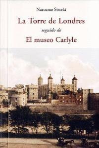 TORRE DE LONDRES, LA SEGUIDO DE EL MUSEO CARLYLE
