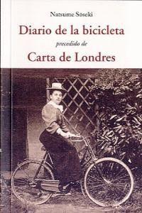 DIARIO DE LA BICICLETA. PRECEDIDO DE CARTA DE LONDRES PRECEDIDO DE CARTA DE LONDRES