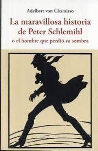 LA MARAVILLOSA HISTORIA DE PETER SCHLEMIHL :O EL HOMBRE QUE PERDIÓ SU SOMBRA O EL HOMBRE QUE PERDIÓ