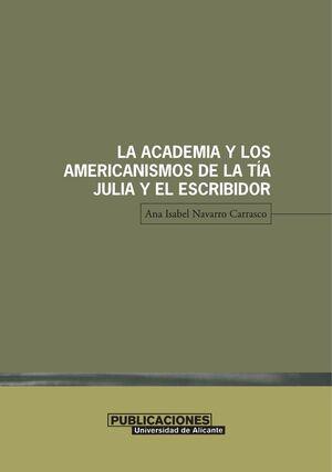 LA ACADEMIA Y LOS AMERICANISMOS DE LA TÍA JULIA Y EL ESCRIBIDOR