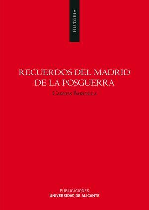 RECUERDOS DEL MADRID DE LA POSGUERRA
