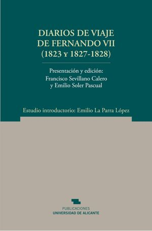 DIARIOS DE VIAJE DE FERNANDO VII (1823 Y 1827-1828)