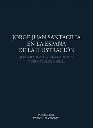 JORGE JUAN SANTACILIA EN LA ESPAÑA DE LA ILUSTRACIÓN