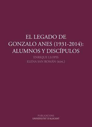 EL LEGADO DE GONZALO ANES (1931-2014): ALUMNOS Y DISCÍPULOS