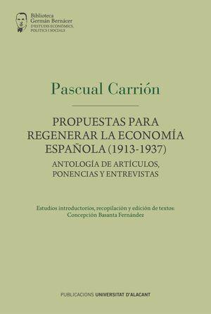 PROPUESTAS PARA REGENERAR LA ECONOMÍA ESPAÑOLA (1913-1937)