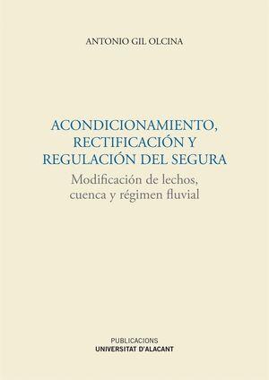 ACONDICIONAMIENTO, RECTIFICACIÓN Y REGULACIÓN DEL SEGURA