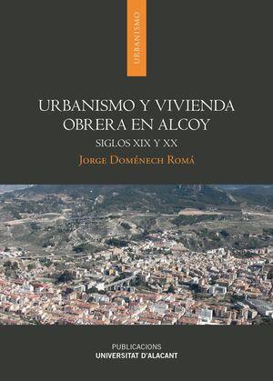 URBANISMO Y VIVIENDA OBRERA EN ALCOY