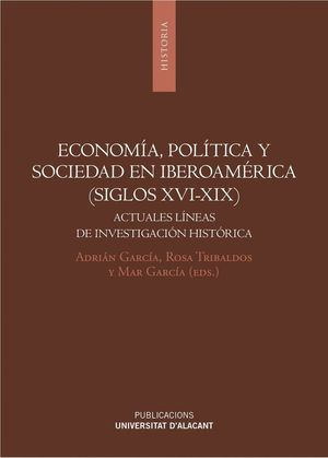 ECONOMÍA, POLÍTICA Y SOCIEDAD EN IBEROAMÉRICA (SIGLOS XVI-XIX)