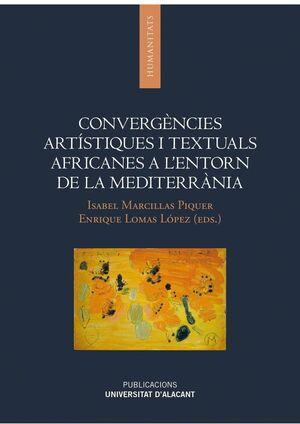 CONVERGÈNCIES ARTÍSTIQUES I TEXTUALS AFRICANES A L'ENTORN DE LA MEDITERRÀNIA
