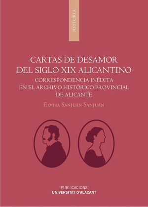 CARTAS DE DESAMOR DEL SIGLO XIX ALICANTINO