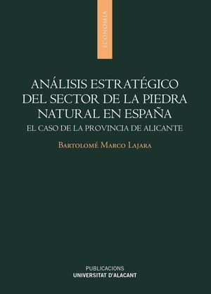 ANÁLISIS ESTRATÉGICO DEL SECTOR DE LA PIEDRA NATURAL EN ESPAÑA