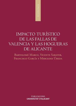 IMPACTO TURISTICO DE LAS FALLAS DE VALENCIA Y LAS HOGUERAS DE ALI