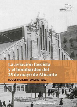 LA AVIACIÓN FASCISTA Y EL BOMBARDEO DEL 25 DE MAYO DE ALICANTE