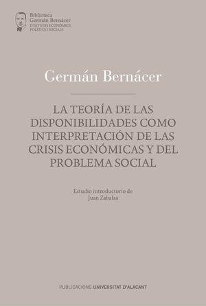LA TEORÍA DE LAS DISPONIBILIDADES, COMO INTERPRETACIÓN DE LAS CRISIS ECONÓMICAS Y DEL PROBLEMA SOCIAL