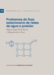 PROBLEMAS DE FLUJO ESTACIONARIO DE REDES DE AGUA A PRESIÓN