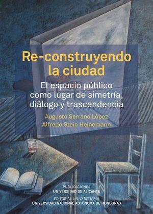 RE-CONSTRUYENDO LA CIUDAD